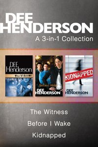 Dee Henderson 3in1 Collection: The Witness / Before I Wake / Kidnapped