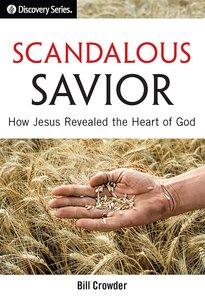 Scandalous Savior (#51 in Discovery Series Bible Study)