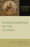 Understandings of the Church (Ad Fontes: Early Christian Sources Series)