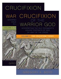 The Crucifixion of the Warrior God (Volumes 1 & 2)