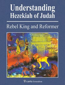 Understanding the Reign of Hezekiah