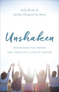 Unshaken: Praying Boldly For Your Family and Your Future