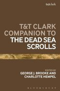 T& T Clark Companion to the Dead Sea Scrolls (Bloomsbury Companions Series)