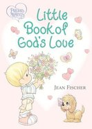 Little Book of Gods Love (Precious Moments Series)