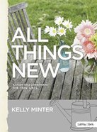 All Things New - Teen Girls Bible Study