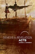 Acts : A Comprehensive Verse-By-Verse Exploration of the Bible (Participant Book) (Genesis To Revelation Series)