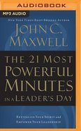 The 21 Most Powerful Minutes In a Leaders Day: Revitalize Your Spirit and Empower (Abridged, Mp3)