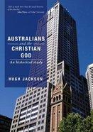 Australians and the Christian God: An Historical Study
