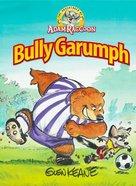 Bully Garumph (Adventures Of Adam Racoon Series)
