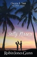 Salty Kisses (#02 in Christy & Todd: The Baby Years Series)