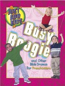 Just Add Kids: Busy Boogie