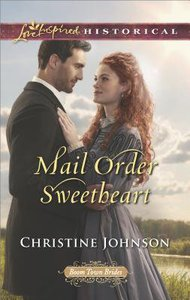Mail Order Sweetheart (Boom Town Brides) (Love Inspired Series Historical)