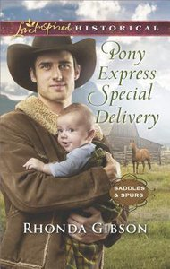 Pony Express Special Delivery (Saddles & Spurs) (Love Inspired Series Historical)