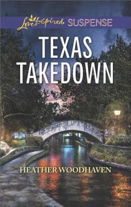 Texas Takedown (Love Inspired Suspense Series)