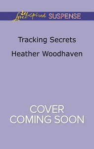 Tracking Secrets (Love Inspired Suspense Series)