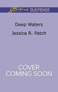 Deep Waters (The Security Specialists) (Love Inspired Suspense Series)