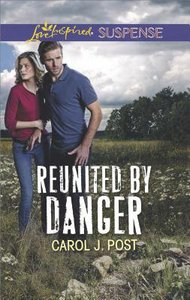Reunited By Danger (Love Inspired Suspense Series)