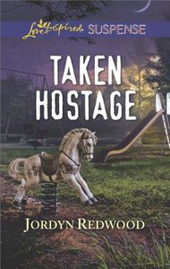Taken Hostage (Love Inspired Suspense Series)