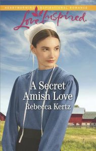 Secret Amish Love (Women of Lancaster County) (Love Inspired Series)