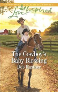 The Cowboys Baby Blessing (Cowboy Country) (Love Inspired Series)