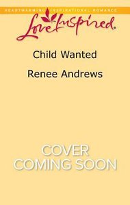 Child Wanted (Willows Haven) (Love Inspired Series)
