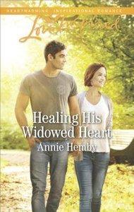 Healing His Widowed Heart (Love Inspired Series)