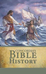 Concordias Bible History: In the Words of Holy Scripture (Student Book)