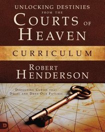 Unlocking Destinies From the Courts of Heaven (Curriculum Boxed Set) (#01 in Official Courts Of Heaven Series)