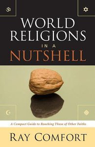 World Religions in a Nutshell: A Compact Guide to Reaching Those of Other Faiths