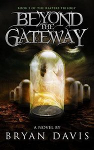Beyond the Gateway (#02 in The Reapers Trilogy Series)
