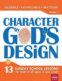 Character By Gods Design: Volume 1: Book With DVD
