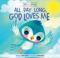 All Day Long, God Loves Me (Best Of Lil Buddies Series)