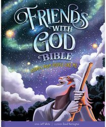 Friends With God Bible: Stories From People Like Me