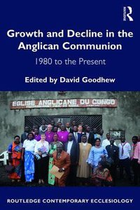 Growth and Decline in the Anglican Communion:1980 to the Present