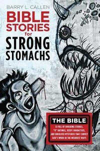 Bible Stories For Strong Stomachs