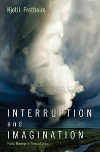 Interruption and Imagination: Public Theology in Times of Crisis