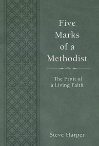 Five Marks of a Methodist: The Fruit of a Living Faith