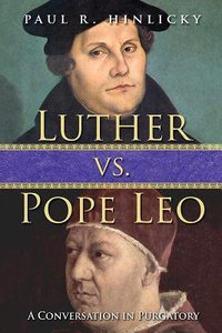 Luther Vs Pope Leo: A Conversation in Purgatory