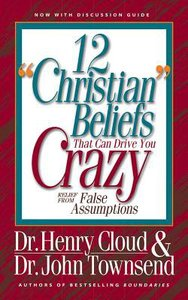 "12 ""Christian"" Beliefs That Can Drive You Crazy: Relief From False Assumptions (Unabridged, 6 Cds)"