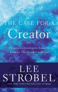The Case For a Creator: A Journalist Investigates Scientific Evidence That Points Toward God (Unabridged, 12 Cds)