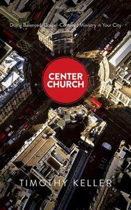 Center Church: Doing Balanced, Gospel-Centered Ministry in Your City (Unabridged, 25 Cds)