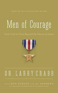 Men of Courage: Gods Call to Move Beyond the Silence of Adam (Unabridged, 5 Cds)