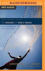 Mission of Gods People, the - a Biblical Theology of the Churchs Mission (Unabridged, MP3) (Biblical Theology For Life Audio Series)