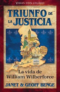 Triunfo De La Justicia: William Wilberforce (Heroes Of History Series)