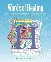 Words of Healing: A Coloring Book to Comfort and Inspire (Adult Coloring Books Series)