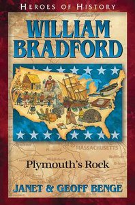 William Bradford: Plymouths Rock (Heroes Of History Series)