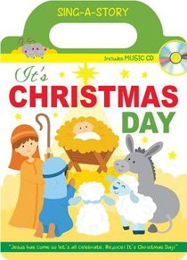 Sing-A-Story Book: Its Christmas Day (With Cd)