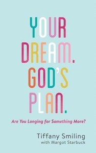 Your Dream. Gods Plan: Are You Longing For Something More?
