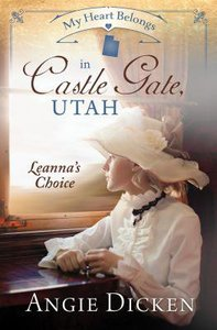 In Castle Gate, Utah - Leannas Choice (#06 in My Heart Belongs Series)