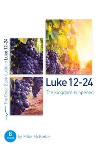 Luke 12-24 (The Good Book Guides Series)